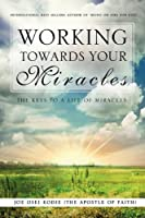 Working Towards Your Miracles