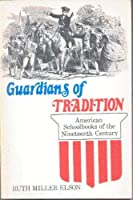 Guardians of Tradition: American Schoolbooks of the Nineteenth Century