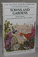 Towns and Gardens (Natural History of Britain & North Europe)