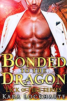Bonded to the Dragon: Lick of Fire (Dragon Lovers Book 3) by [Lockharte, Kara]
