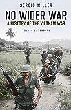 No Wider War: A History of the Vietnam War: 1965–75