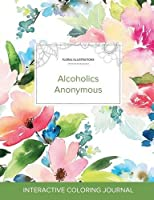 Adult Coloring Journal: Alcoholics Anonymous (Floral Illustrations, Pastel Floral)