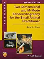 Two-Dimensional and M-Mode Echocardiography for the Small Animal Practitioner (Rapid Reference)