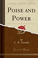 Poise and Power (Classic Reprint)