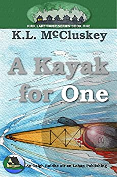 A Kayak for One (Kirk Lake Camp Book 1) by [McCluskey, K.L.]