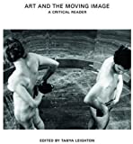 Art and the Moving Image: A Critical Reader