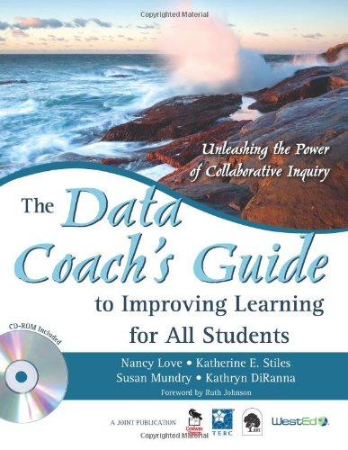 Download The Data Coach's Guide to Improving Learning for All Students: Unleashing the Power of Collaborative Inquiry 1412950015