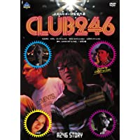 R246 STORY ILMARI(RIP SLYME)監督作品 「CLUB 246」