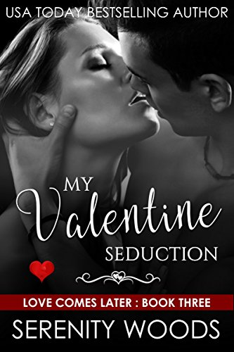 My Valentine Seduction (Love Comes Later Book 3) (English Edition)の詳細を見る