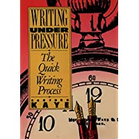 Writing Under Pressure: The Quick Writing Process (Oxford Paperbacks) (English Edition)