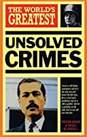 World's Greatest Unsolved Crimes