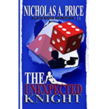 The Unexpected Knight: An Ace Stone Adventure (Book II)  (The International, Hard-Boiled, Noir, Crime Thriller Series)