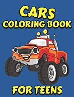 Cars Coloring Book for Teens: Fantastic Cars Coloring Book for Teens - 40 High Quality Car Design for Teens | Cute Cars Activity Book Gift for Teens