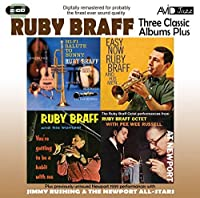 Three Classic Albums - Ruby Braff Hi-Fi Salute to Bunny / Easy Now / You're Getting by Ruby Braff (2010-08-17)