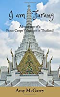 I am Farang: Adventures of a Peace Corps Volunteer in Thailand
