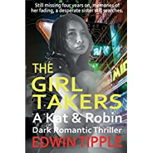 THE GIRL TAKERS: A Kat & Robin Thriller