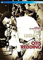 Dreams to Remember-The Legacy of Otis Redding [DVD]