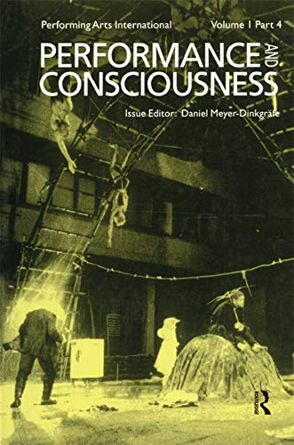 Performance & Consciousness (Performing Arts International, Volume 1, Part 4) (English Edition)