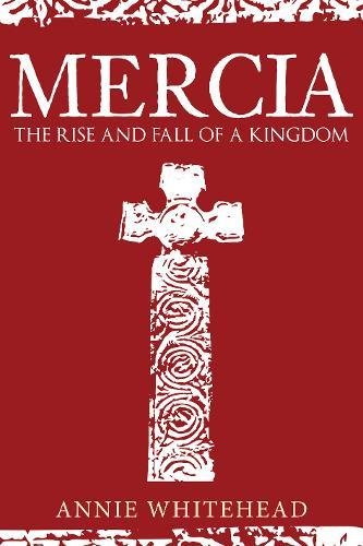 Mercia: The Rise and Fall of a...