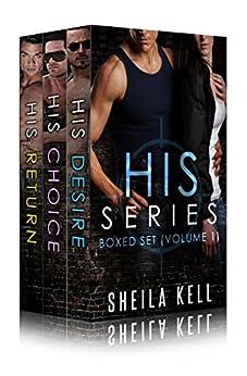 HIS Series Box Set (Books 1-3) by [Kell, Sheila]