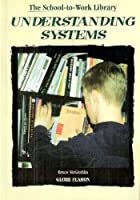 Understanding Systems (School-To-Work Library)