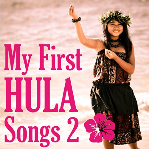 MY FIRST HULA SONGS 2