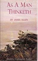 AS A MAN THINKETH: Edited for Contemporary Readers [並行輸入品]