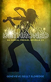 Dethroned - An Inimical Prequel Novella: Circuit Fae 2.5 by [Eldredge, Genevieve Iseult]