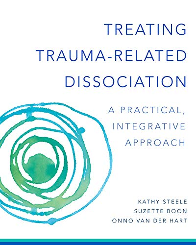 Download Treating Trauma-Related Dissociation: A Practical, Integrative Approach (Norton Interpersonal Neurobiology) 0393707598