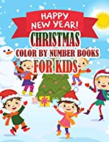 CHRISTMAS COLOR BY NUMBER BOOKS FOR KIDS: Coloring Books For Girls and Boys Activity Learning Work Ages 2-4, 4-8, 8-12