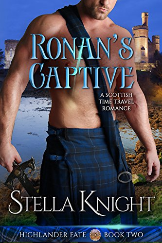 Ronan's Captive: A Scottish Time Travel Romance (Highlander Fate Book 2) (English Edition)