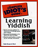 The Complete Idiot's Guide to Learning Yiddish (Idiot's Guides)