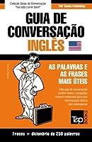 Guia de Conversação Portuguès-Inglès E Mini Dicionário 250 Palavras