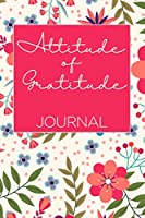 Attitude of Gratitude Journal: Journal for All with Inspirational Quotes and Words of Encouragement: A Classic Ruled / Lined Composition Notebook