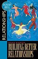 Building Better Relationships: A Discipleship Journal Bible Study