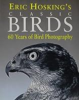 Eric Hosking's Classics Birds: 60 Years of Bird Photography