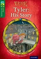 Oxford Reading Tree Treetops Time Chronicles: Level 12: Tyler: His Story (Treetops. Time Chronicles)