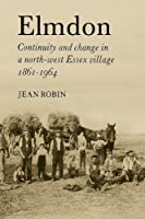 Elmdon:Conty Chge Nw Essex V: Continuity and Change in a North-West Essex Village 1861?1964