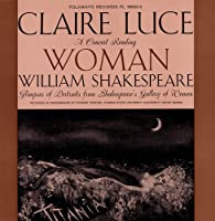 Claire Luce-a Concert Reading: Woman-Wm. Shakespea