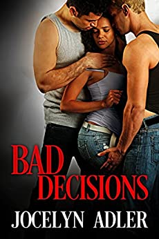 Bad Decisions (Smart Sexy Nerds Book 2) by [Adler, Jocelyn]