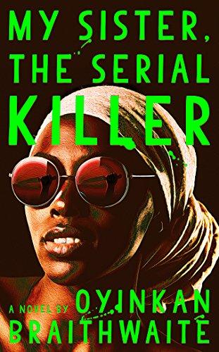 My Sister, the Serial Killer: ...
