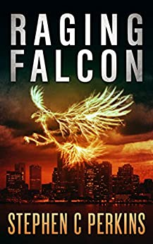 RAGING FALCON: A NOVEL by [PERKINS, STEPHEN]