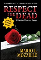 Respect the Dead: A Murder Mystery Caper