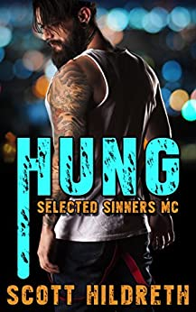 HUNG: Selected Sinners MC Romance by [Hildreth, Scott]