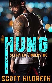 HUNG: Selected Sinners MC Romance by [Hildreth, Scott]