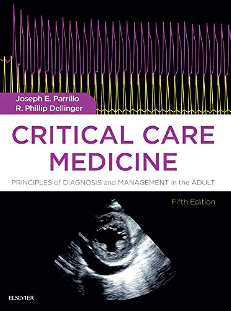 分オペレーターシネマCritical Care Medicine E-Book: Principles of Diagnosis and Management in the Adult (English Edition)
