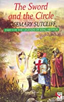 Sword and the Circle (The Legends of King Arthur)