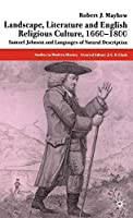 Landscape, Literature and English Religious Culture, 1660-1800: Samuel Johnson and Languages of Natural Description (Studies in Modern History)