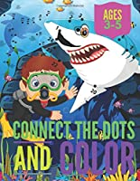 Connect The Dots And Color: Books For Kids Ages 3-5, Dot To Dots Puzzles Count And Color For Fun And Learning, Preschool To Kindergarten.