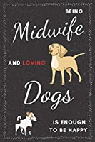 Midwife & Dogs Notebook: Funny Gifts Ideas for Men/Women on Birthday Retirement or Christmas - Humorous Lined Journal to Writing